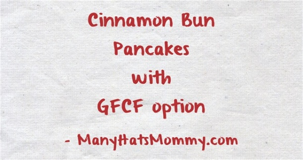 Click here for a yummy #pancake #recipe that can be #GFCF! via manyhatsmommy.com