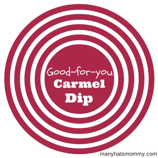 Enjoy this healthy #recipe for carmel dip! via manyhatsmommy.com