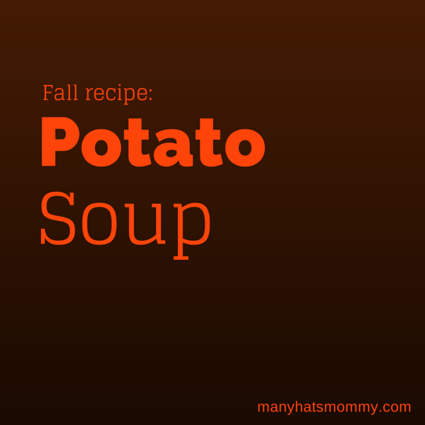 Warm your kitchen and your belly with this #potatosoup #recipe! {manyhatsmommy.com}
