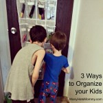 3 Ways to Organize your Kids via ManyHatsMommy.com