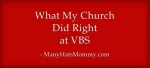 #SpecialNeeds & #Church: What My Church Did Right at VBS via manyhatsmommy.com