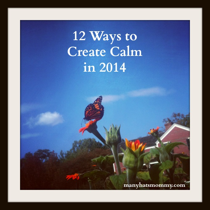 Use these tips to create a calmer 2014! via manyhatsmommy.com