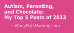 Click here to discover my top 5 posts of 2013! via manyhatsmommy.com