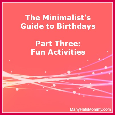 Need #birthday party ideas? Here are some fun & easy activities! via manyhatsmommy.com